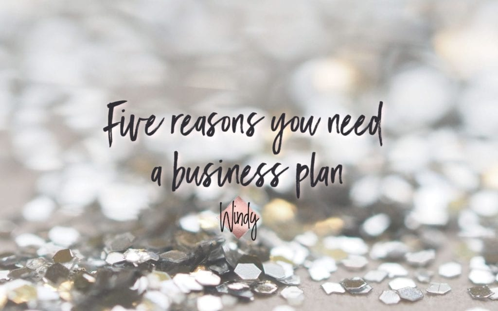 Five reasons you need  a business plan Windy Lawson