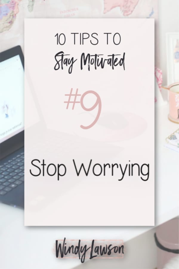 10 Tips to Stay Motivated Windy Lawson