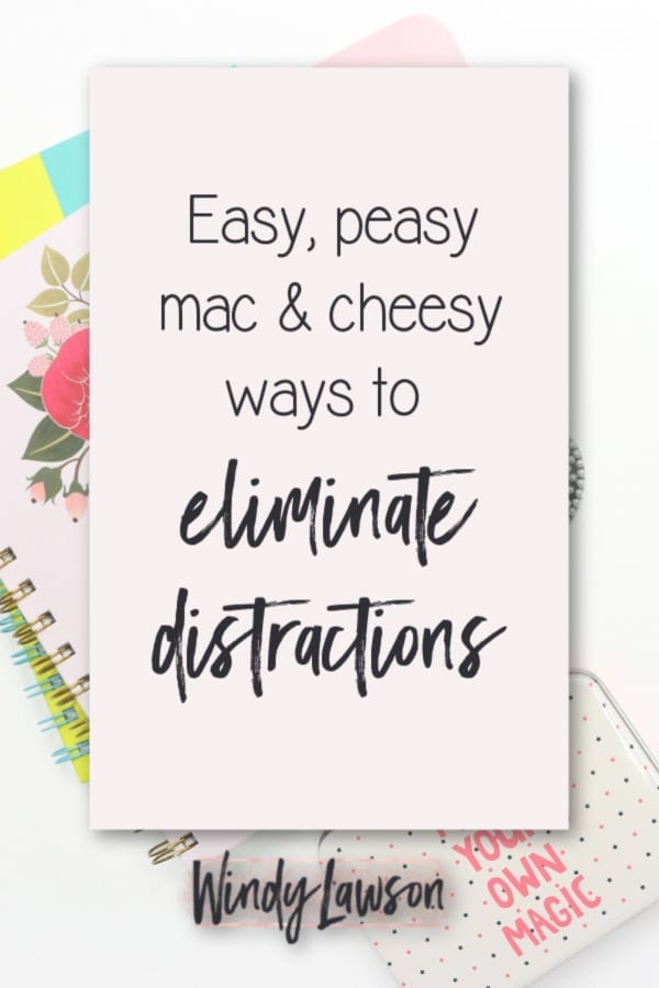 Eliminate Distractions Windy Lawson