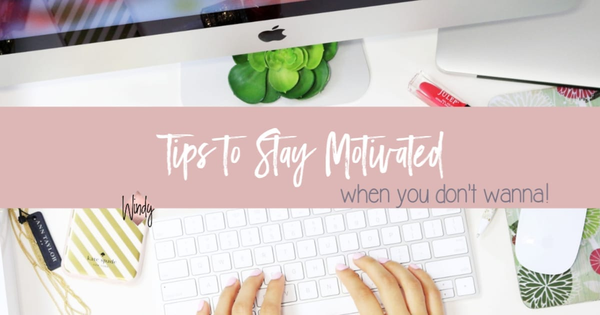 Tips to stay motivated windy lawson