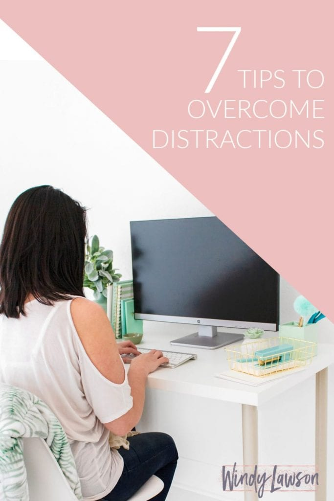 7 Tips to overcome distractions Windy Lawson
