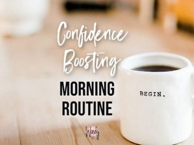 morning routine to increase confidence Windy Lawson
