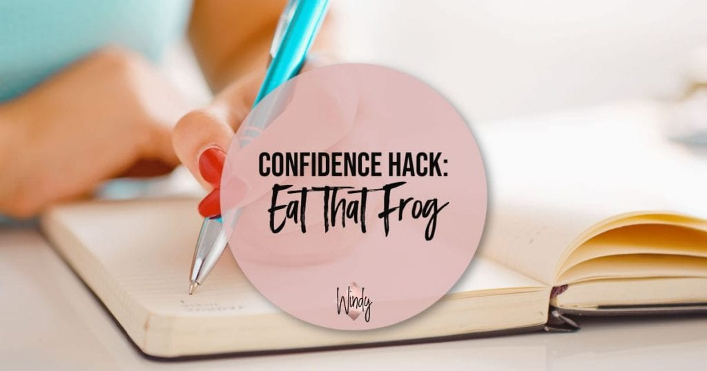 Confidence Hack Eat That Frog