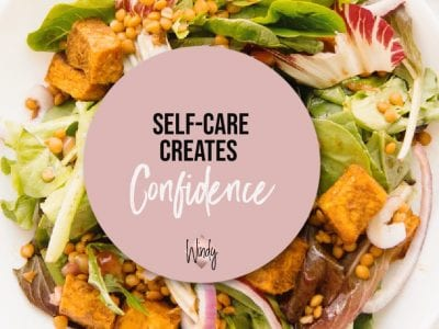 Practice Self Care to Create Confidence
