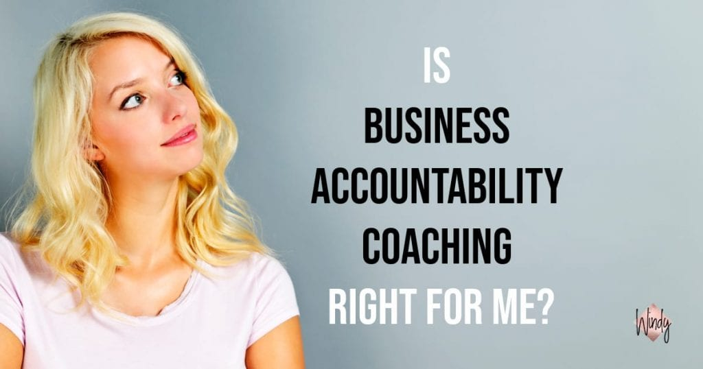 Is Business Accountability Coaching right for me Windy Lawson