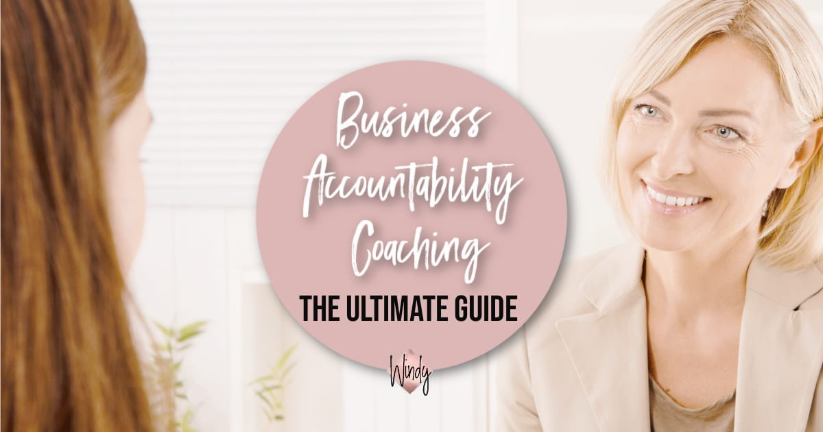 The Ultimate Guide to Business Accountability Coaching Windy Lawson