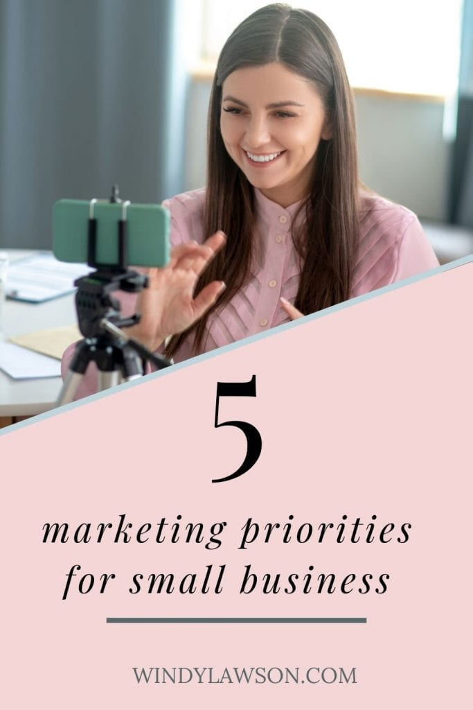 Five Marketing Priorities For Small Business Windy Lawson