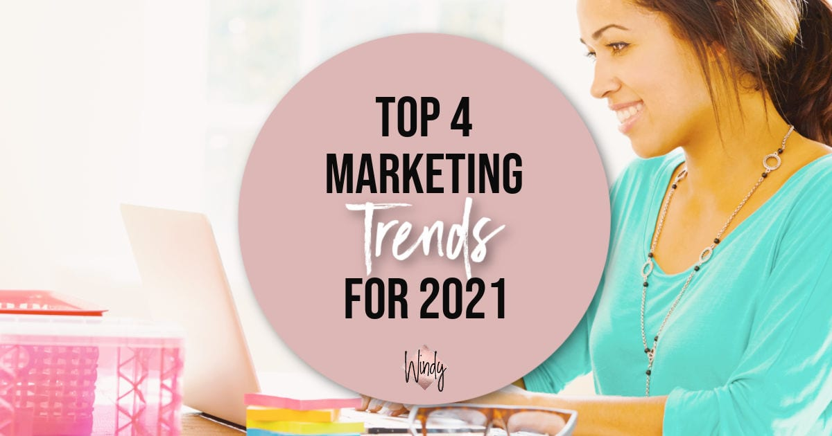 Top 4 Marketing Trends for 2021