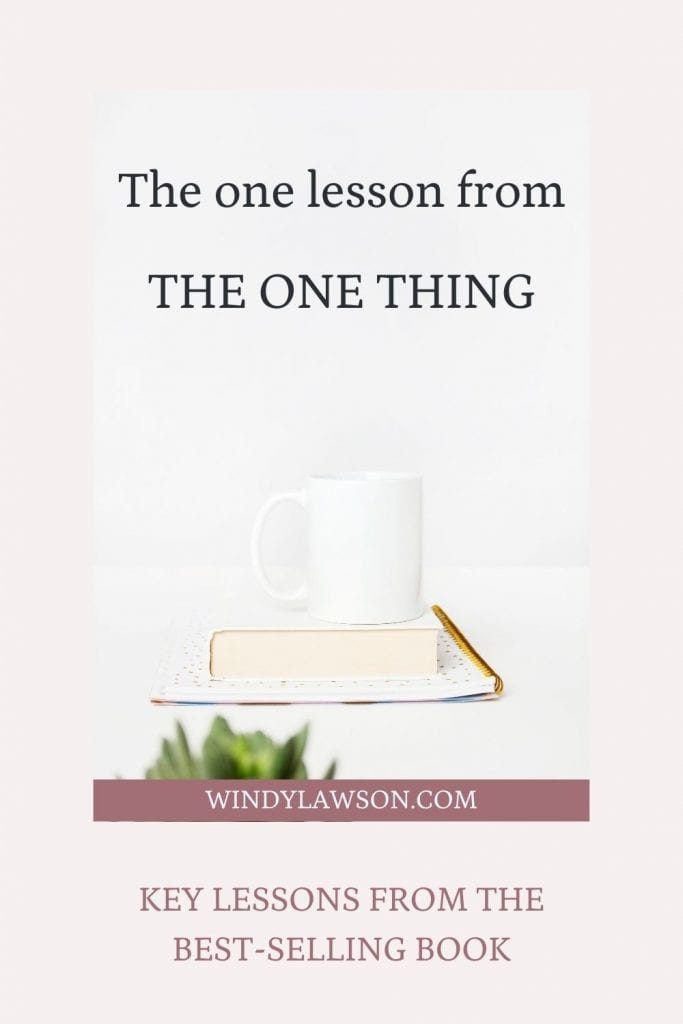 The One Thing Book Review by Windy Lawson