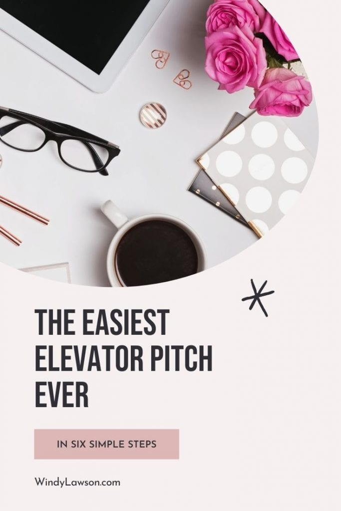 The Easiest Elevator Pitch Ever In Six Simple Steps Windy Lawson