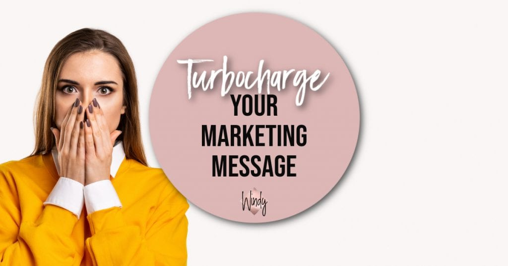 Turbocharge Your Marketing Message Windy Lawson