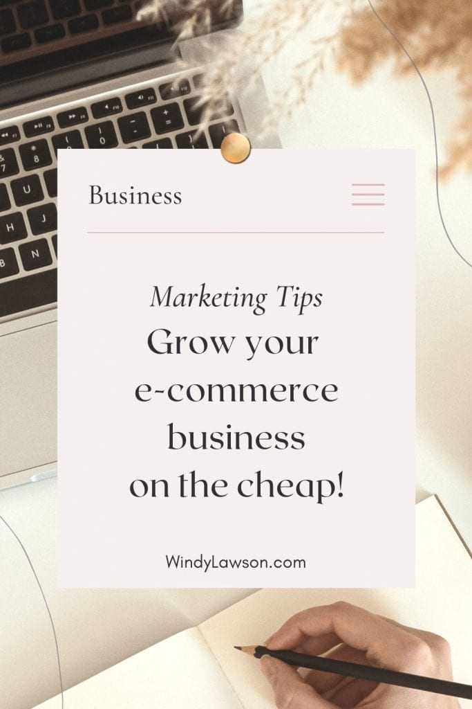 Marketing Tips: Grow Your e-commerce business on the cheap