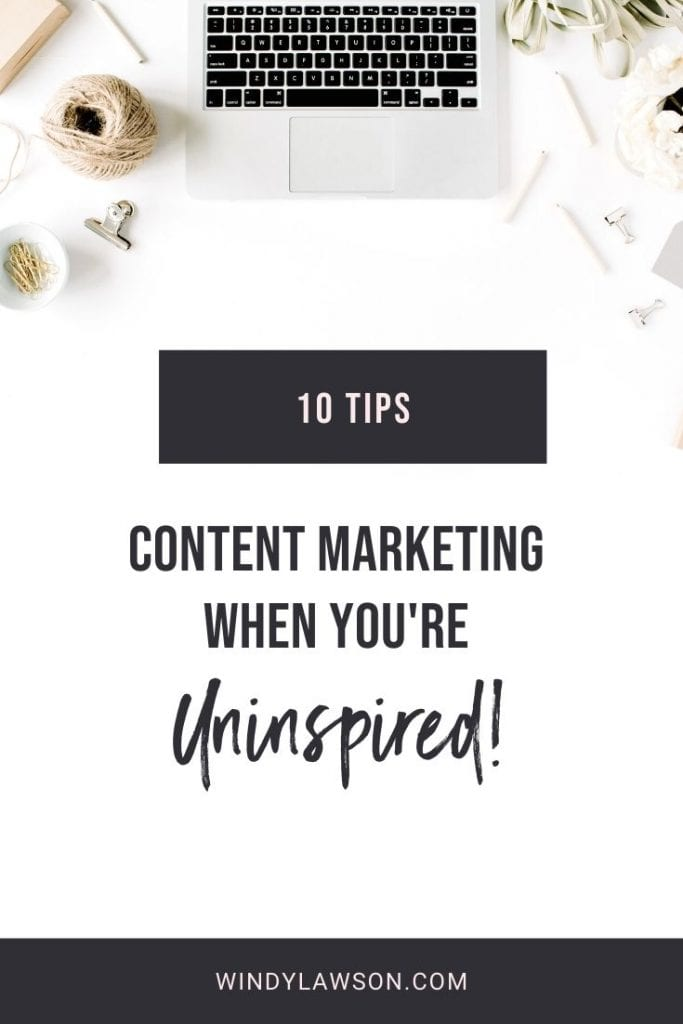 10 Tips: Content Marketing When You're Uninspired